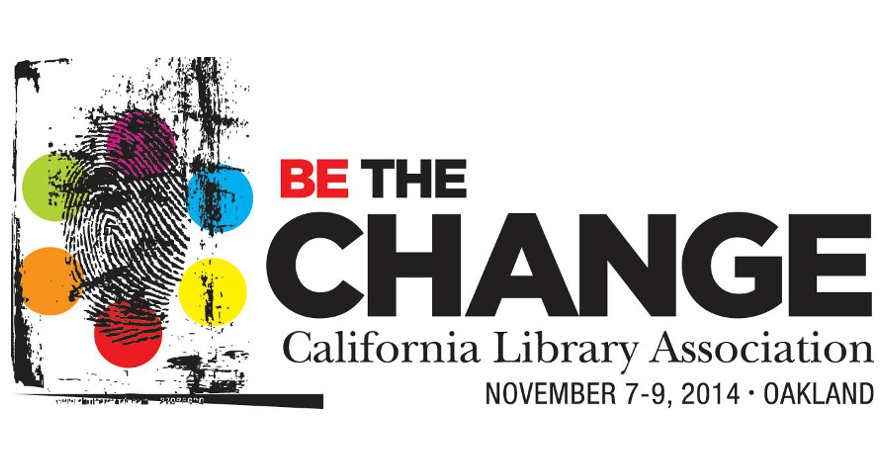 Fingerprint with pink, orange, green, teal, and purple circles surrounding it. Text: Be the Change. California Library Association. November 7–9, 2014 - Oakland